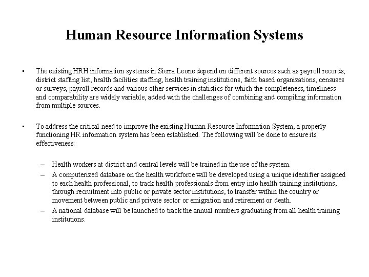 Human Resource Information Systems • The existing HRH information systems in Sierra Leone depend
