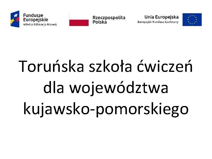 Toruńska szkoła ćwiczeń dla województwa kujawsko-pomorskiego