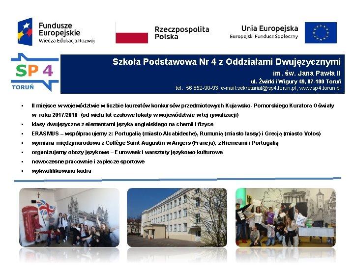 Szkoła Podstawowa Nr 4 z Oddziałami Dwujęzycznymi im. św. Jana Pawła II ul. Żwirki