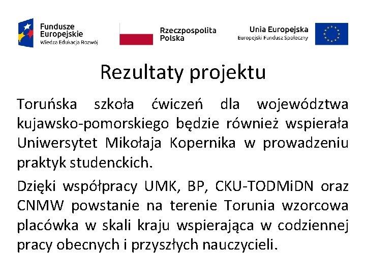 Rezultaty projektu Toruńska szkoła ćwiczeń dla województwa kujawsko-pomorskiego będzie również wspierała Uniwersytet Mikołaja Kopernika