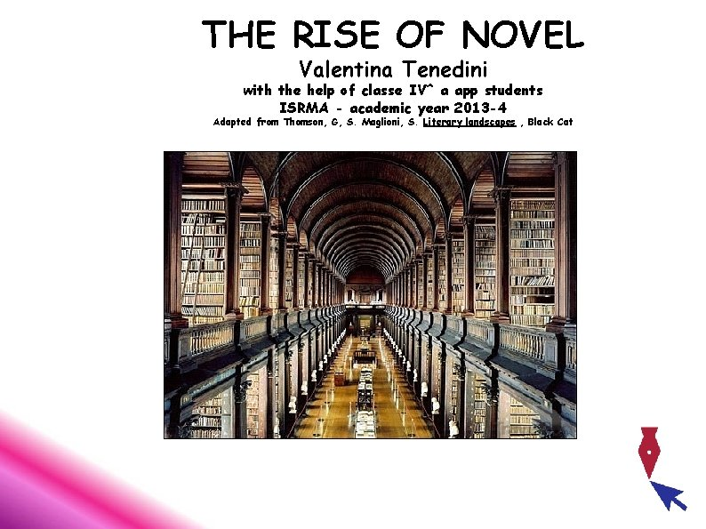 THE RISE OF NOVEL Valentina Tenedini with the help of classe IV^ a app