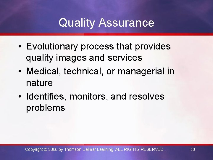 Quality Assurance • Evolutionary process that provides quality images and services • Medical, technical,
