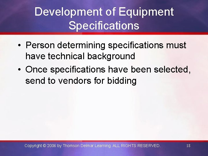 Development of Equipment Specifications • Person determining specifications must have technical background • Once