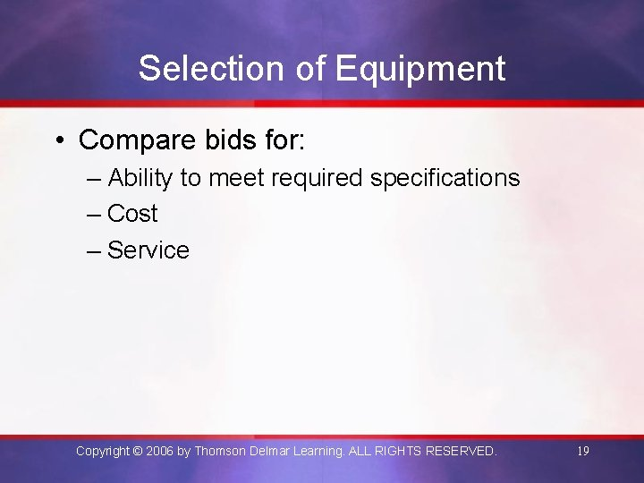 Selection of Equipment • Compare bids for: – Ability to meet required specifications –