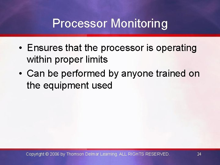 Processor Monitoring • Ensures that the processor is operating within proper limits • Can