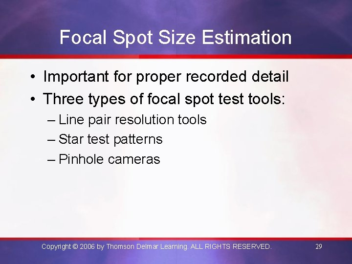 Focal Spot Size Estimation • Important for proper recorded detail • Three types of
