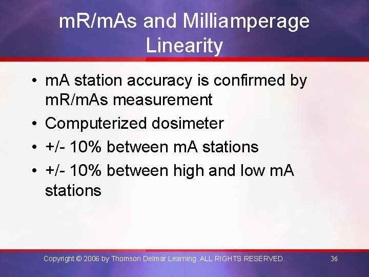 m. R/m. As and Milliamperage Linearity • m. A station accuracy is confirmed by