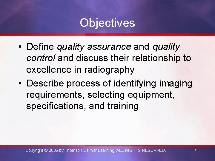 Objectives • Define quality assurance and quality control and discuss their relationship to excellence