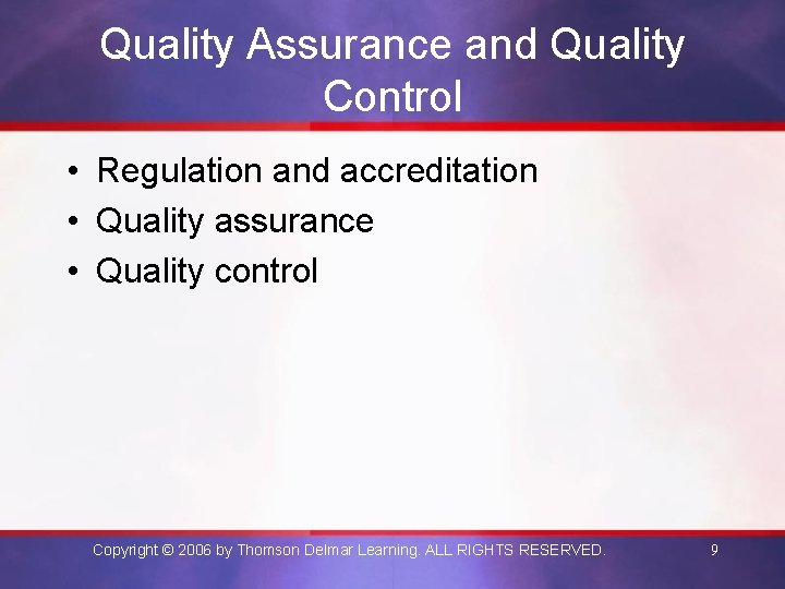 Quality Assurance and Quality Control • Regulation and accreditation • Quality assurance • Quality