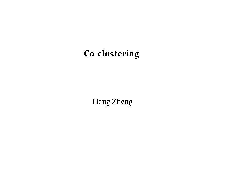 C 0 -clustering Liang Zheng