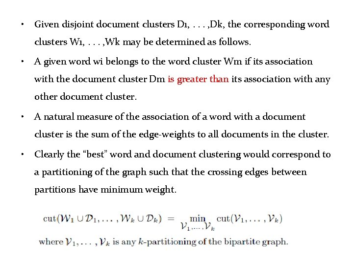 • Given disjoint document clusters D 1, . . . , Dk, the