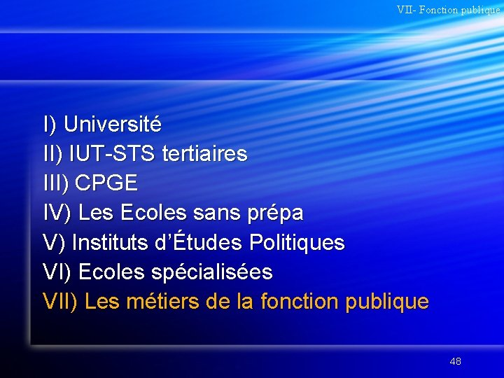 VII- Fonction publique I) Université II) IUT-STS tertiaires III) CPGE IV) Les Ecoles sans