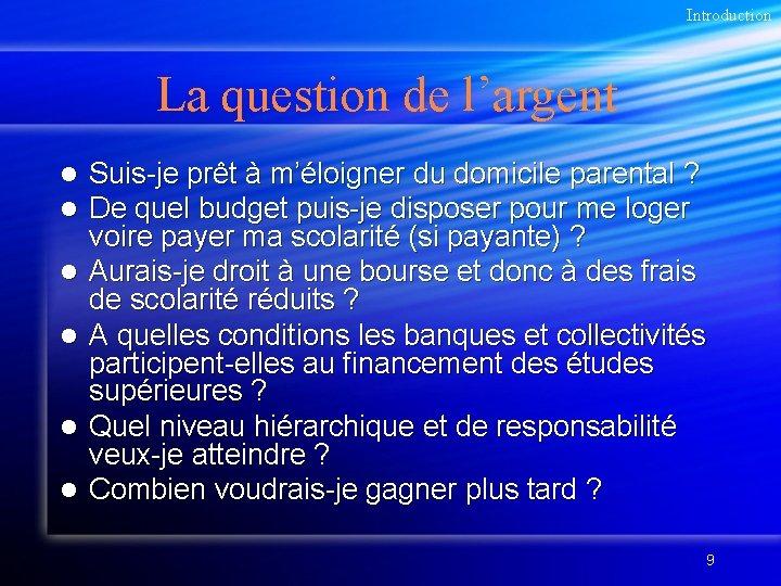 Introduction La question de l'argent l l l Suis-je prêt à m'éloigner du domicile