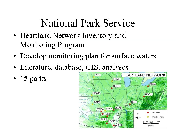 National Park Service • Heartland Network Inventory and Monitoring Program • Develop monitoring plan