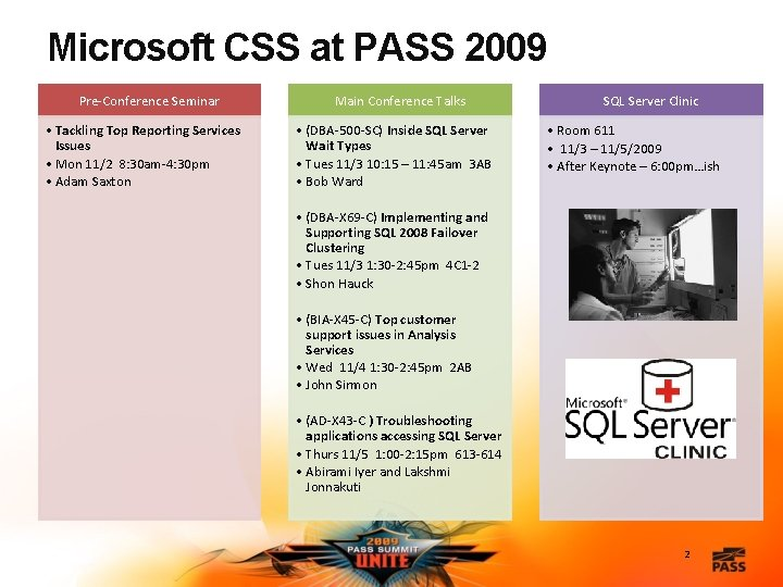 Microsoft CSS at PASS 2009 Pre-Conference Seminar • Tackling Top Reporting Services Issues •