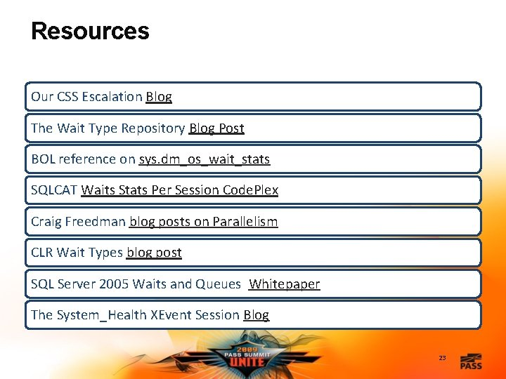 Resources Our CSS Escalation Blog The Wait Type Repository Blog Post BOL reference on