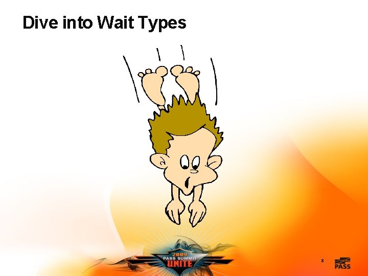 Dive into Wait Types 8