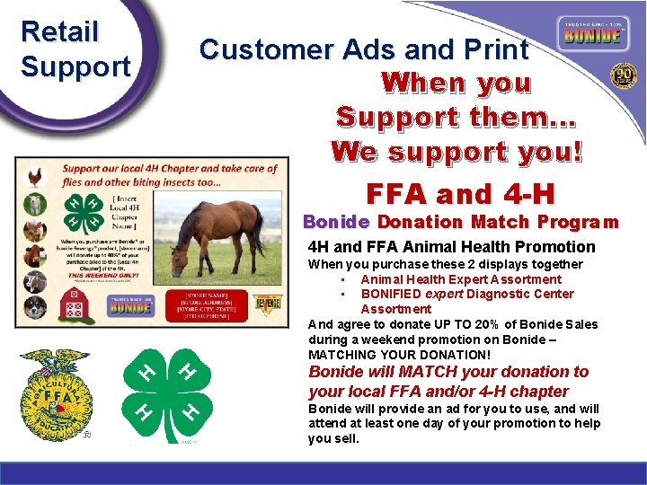 Retail Support Customer Ads and Print When you Support them… We support you! FFA