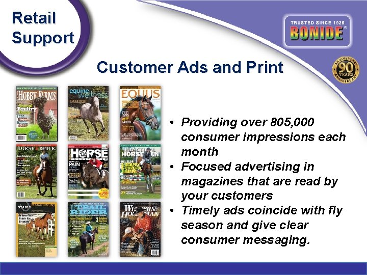 Retail Support Customer Ads and Print • Providing over 805, 000 consumer impressions each