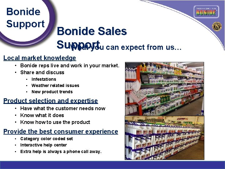 Bonide Support Bonide Sales Support What you can expect from us… Local market knowledge