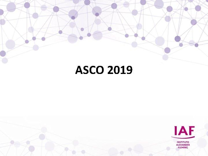 ASCO 2019