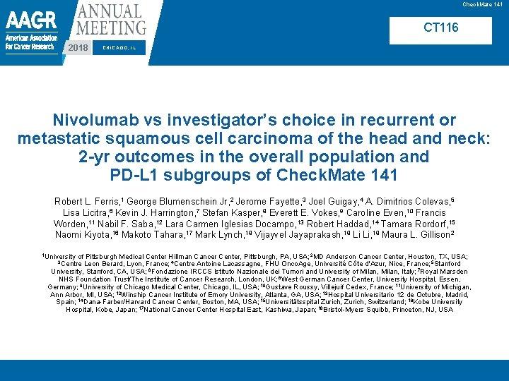Check. Mate 141 CT 116 2018 CHICAGO, IL Nivolumab vs investigator's choice in recurrent