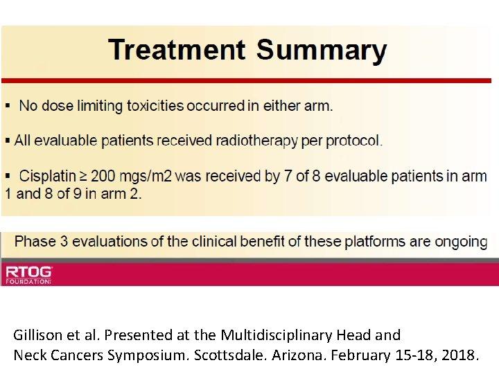 Gillison et al. Presented at the Multidisciplinary Head and Neck Cancers Symposium. Scottsdale. Arizona.