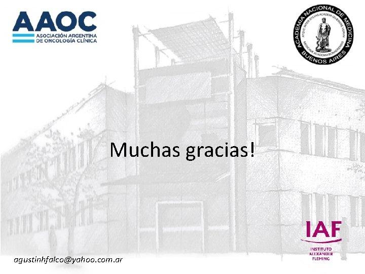 Muchas gracias! agustinhfalco@yahoo. com. ar