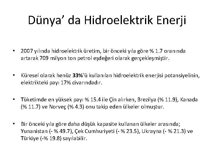 Dünya' da Hidroelektrik Enerji • 2007 yılında hidroelektrik üretim, bir önceki yıla göre %