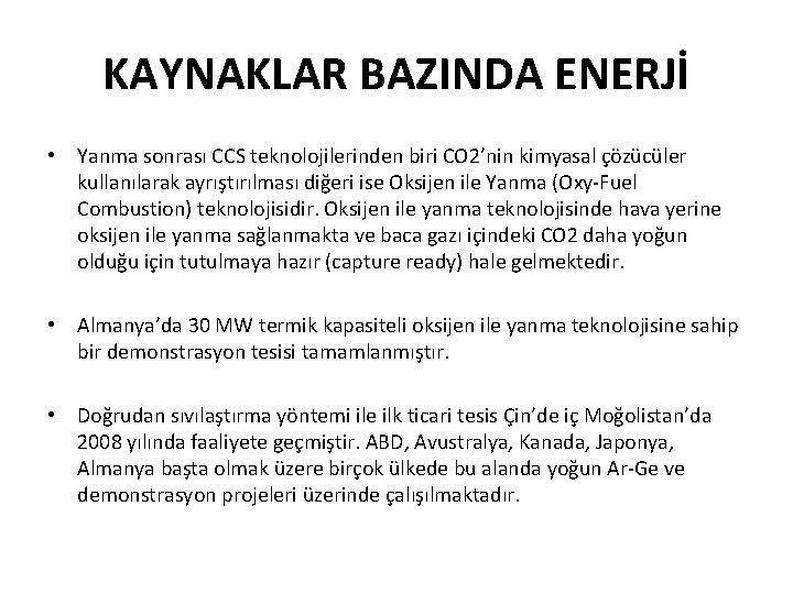 KAYNAKLAR BAZINDA ENERJİ • Yanma sonrası CCS teknolojilerinden biri CO 2'nin kimyasal çözücüler kullanılarak