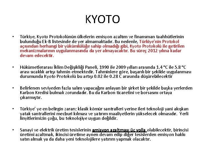 KYOTO • Türkiye, Kyoto Protokolünün ülkelerin emisyon azaltım ve finansman taahhütlerinin bulunduğu Ek-B listesinde
