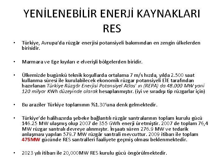 YENİLENEBİLİR ENERJİ KAYNAKLARI RES • Türkiye, Avrupa'da rüzgâr enerjisi potansiyeli bakımından en zengin ülkelerden
