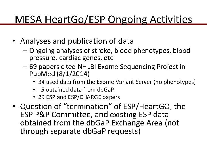MESA Heart. Go/ESP Ongoing Activities • Analyses and publication of data – Ongoing analyses