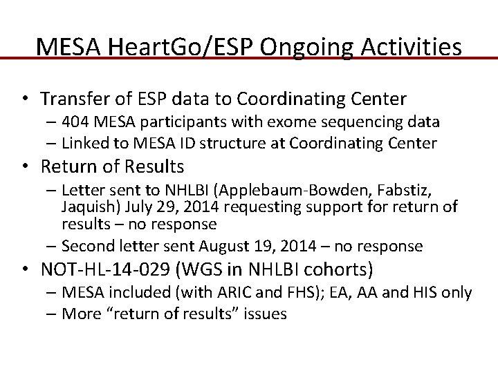 MESA Heart. Go/ESP Ongoing Activities • Transfer of ESP data to Coordinating Center –