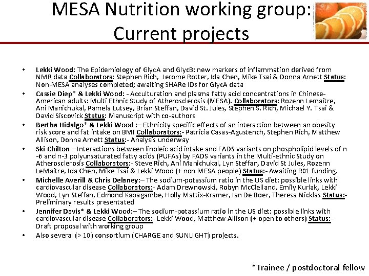 MESA Nutrition working group: Current projects • • Lekki Wood: The Epidemiology of Glyc.