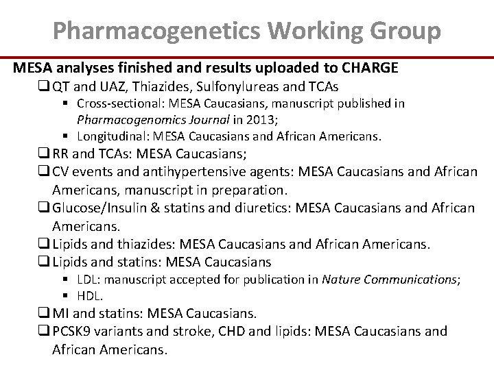 Pharmacogenetics Working Group MESA analyses finished and results uploaded to CHARGE q QT and