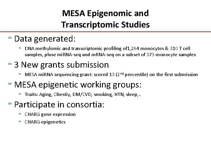 MESA Epigenomic and Transcriptomic Studies Data generated: 3 New grants submission MESA mi. RNA
