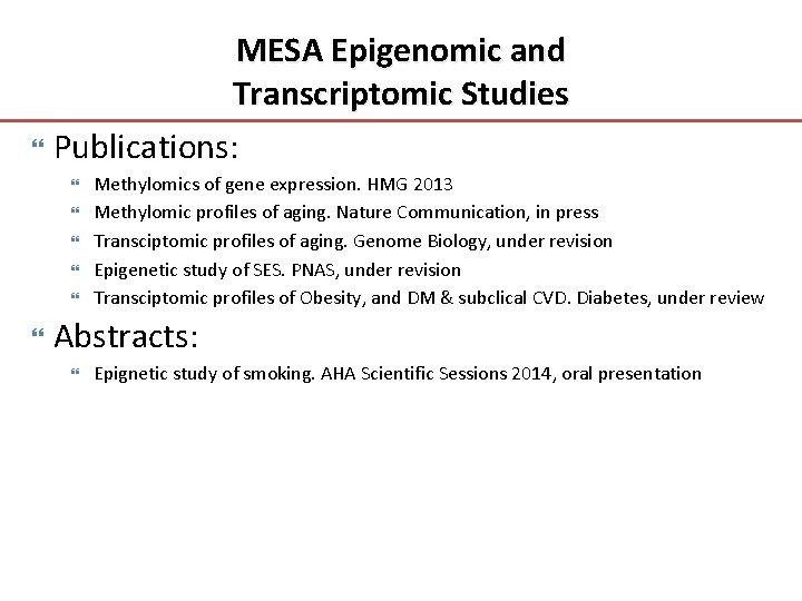 MESA Epigenomic and Transcriptomic Studies Publications: Methylomics of gene expression. HMG 2013 Methylomic profiles