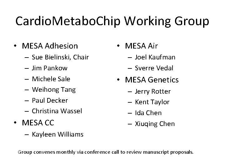 Cardio. Metabo. Chip Working Group • MESA Adhesion – – – Sue Bielinski, Chair