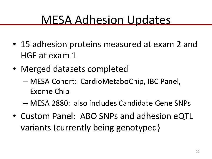 MESA Adhesion Updates • 15 adhesion proteins measured at exam 2 and HGF at