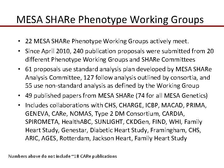 MESA SHARe Phenotype Working Groups • 22 MESA SHARe Phenotype Working Groups actively meet.
