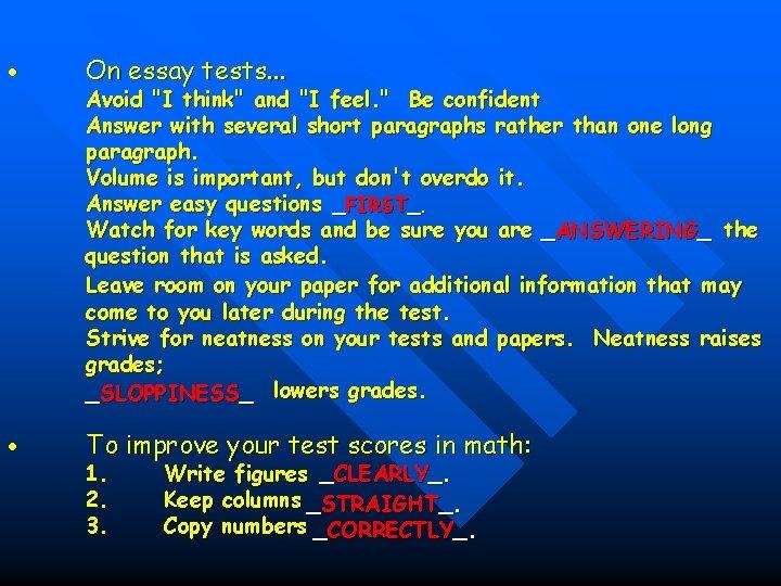 On essay tests. . . Avoid