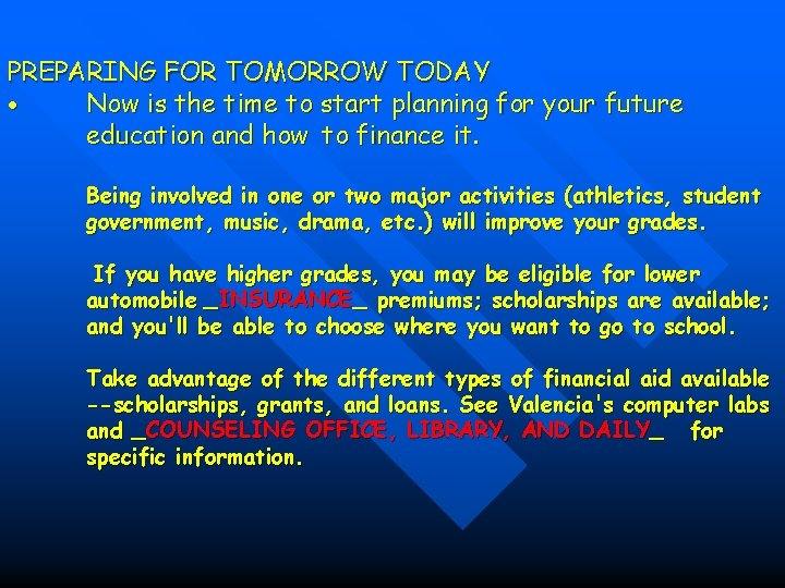 PREPARING FOR TOMORROW TODAY Now is the time to start planning for your future