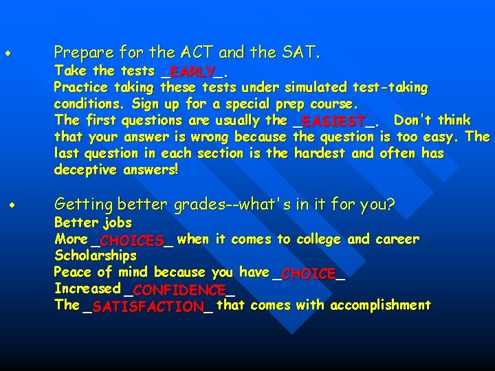 Prepare for the ACT and the SAT. Getting better grades--what's in it for