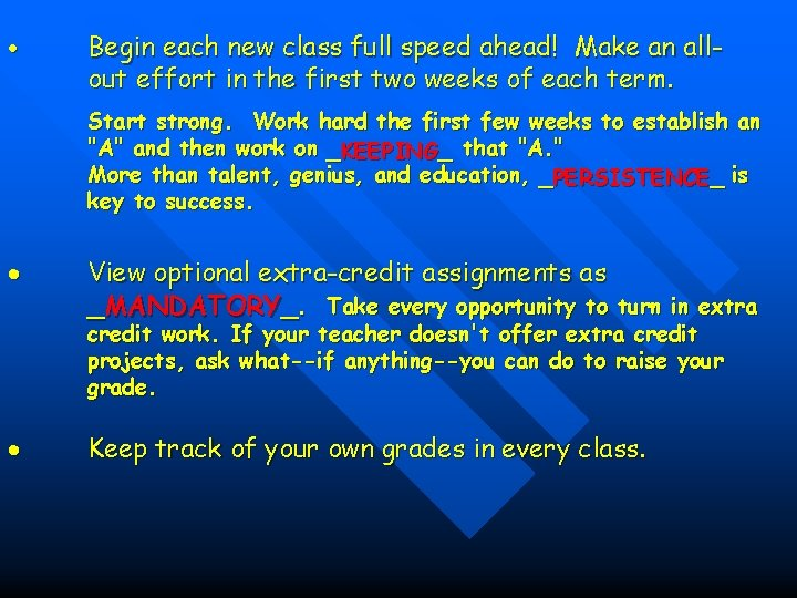 Begin each new class full speed ahead! Make an allout effort in the