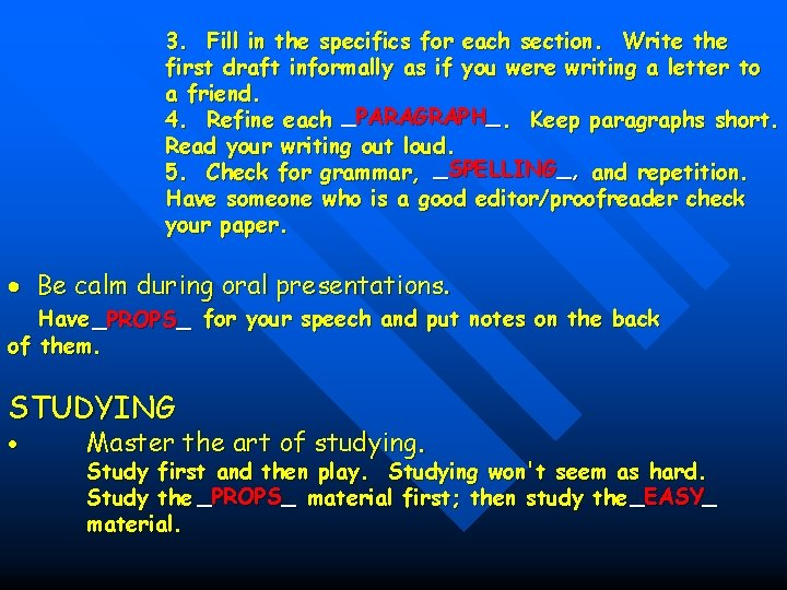3. Fill in the specifics for each section. Write the first draft informally as