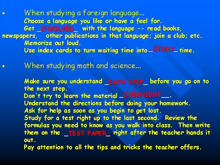 When studying a foreign language. . . Choose a language you like or