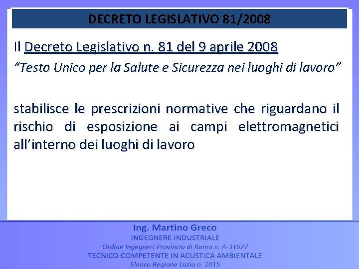 """DECRETO LEGISLATIVO 81/2008 Il Decreto Legislativo n. 81 del 9 aprile 2008 """"Testo Unico"""