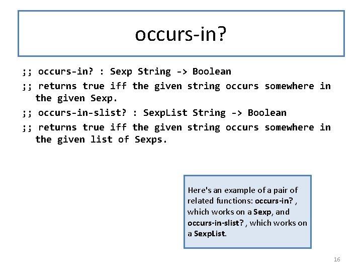 occurs-in? ; ; occurs-in? : Sexp String -> Boolean ; ; returns true iff