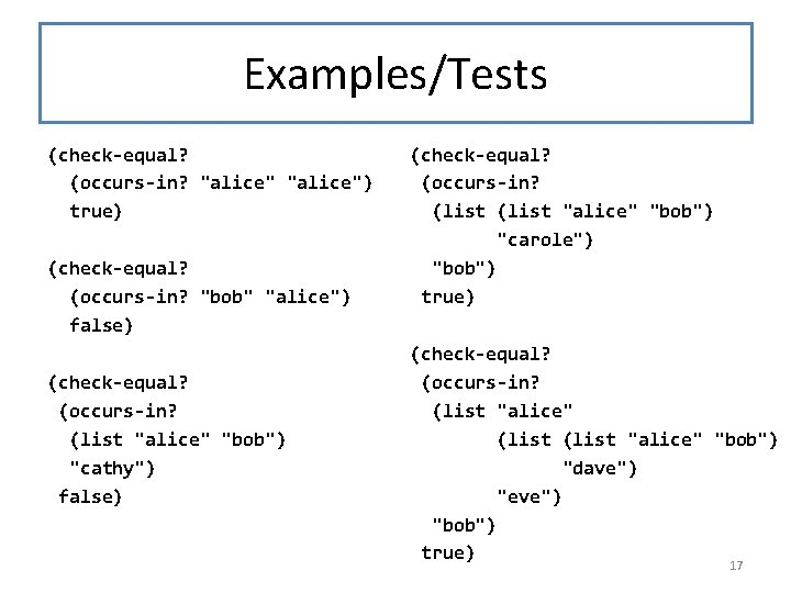 """Examples/Tests (check-equal? (occurs-in? """"alice"""") true) (check-equal? (occurs-in? """"bob"""" """"alice"""") false) (check-equal? (occurs-in? (list """"alice"""""""